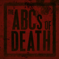 If/when I have kids, I will teach them 'The ABCs of Death.'